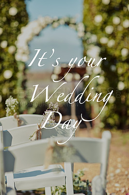 """Buy stock photo Shot of an empty wedding venue set in a garden with the words """"It's Your Wedding Day"""" across it"""